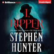 I, Ripper by  Stephen Hunter audiobook