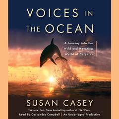 Voices in the Ocean by Susan Casey audiobook