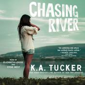 Chasing River by  K. A. Tucker audiobook