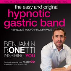 The Easy and Original Hypnotic Gastric Band by Benjamin  Bonetti audiobook