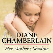 Her Mother's Shadow by  Diane Chamberlain audiobook