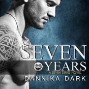Seven Years by  Dannika Dark audiobook