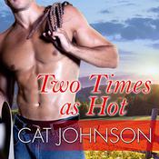 Two Times as Hot by  Cat Johnson audiobook