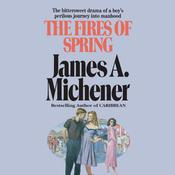 The Fires of Spring by  James A. Michener audiobook