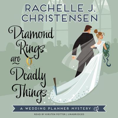 Diamond Rings Are Deadly Things by Rachelle J. Christensen audiobook