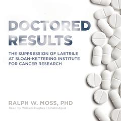Doctored Results by Ralph W. Moss audiobook
