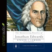 The Unwavering Resolve of Jonathan Edwards by  Steven J.  Lawson audiobook