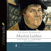 The Heroic Boldness of Martin Luther by  Steven J.  Lawson audiobook
