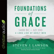 Foundations of Grace by  Steven J.  Lawson audiobook