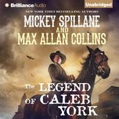 The Legend of Caleb York by  Mickey Spillane audiobook