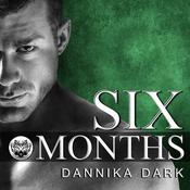 Six Months by  Dannika Dark audiobook