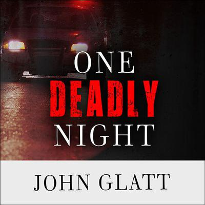 One Deadly Night by John Glatt audiobook