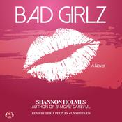 Bad Girlz by  Shannon Holmes audiobook