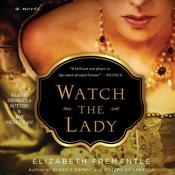 Watch the Lady by  Elizabeth Fremantle audiobook