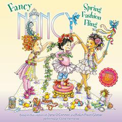 Fancy Nancy: Spring Fashion Fling by Jane O'Connor audiobook