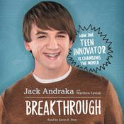 Breakthrough: How One Teen Innovator Is Changing the World by  Matthew  Lysiak audiobook