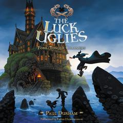 The Luck Uglies #2: Fork-Tongue Charmers by Paul Durham audiobook