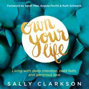 Own Your Life by  Sally Clarkson audiobook