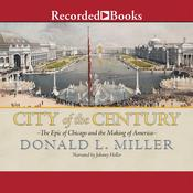 City of the Century by  Donald L. Miller audiobook