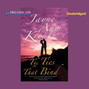 The Ties That Bind by  Jayne Ann Krentz audiobook