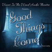 Good Things Come by  Dave  Carley audiobook