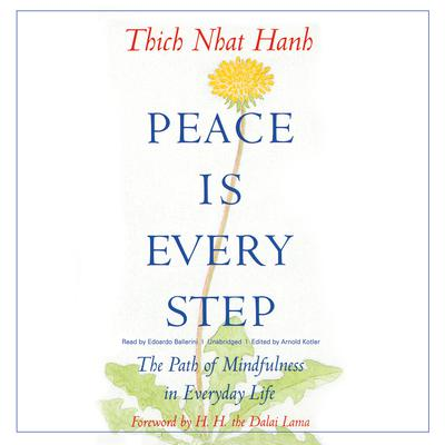 Peace Is Every Step  by Thich Nhat Hanh audiobook