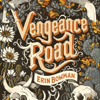 Vengeance Road by Erin Bowman audiobook