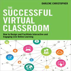 The Successful Virtual Classroom by Darlene Christopher audiobook