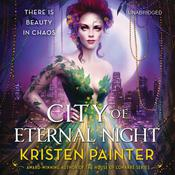 City of Eternal Night by  Kristen Painter audiobook