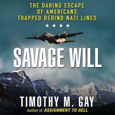 Savage Will by Timothy M. Gay audiobook