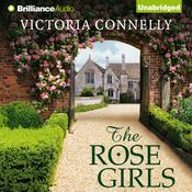 The Rose Girls by  Victoria Connelly audiobook
