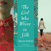 The Girl Who Wrote in Silk by  Kelli Estes audiobook