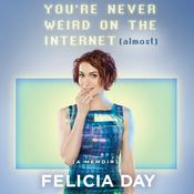 You're Never Weird on the Internet (Almost) by  Felicia Day audiobook