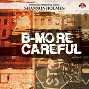 B-More Careful by  Shannon Holmes audiobook