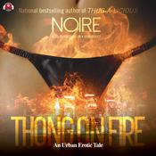 Thong on Fire by  Noire audiobook