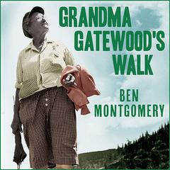 Grandma Gatewood's Walk by Ben Montgomery audiobook