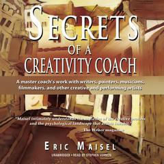Secrets of a Creativity Coach by Eric Maisel audiobook