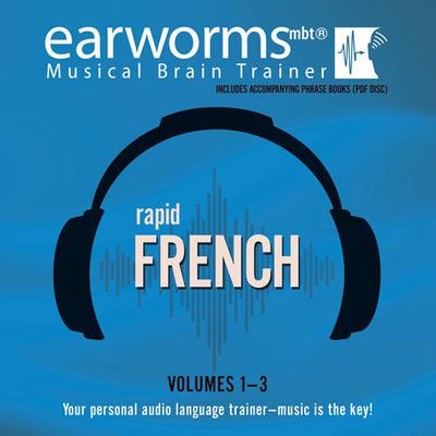 Rapid French, Vols. 1–3 by Earworms Learning audiobook
