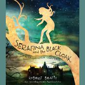 Serafina and the Black Cloak by  Robert Beatty audiobook