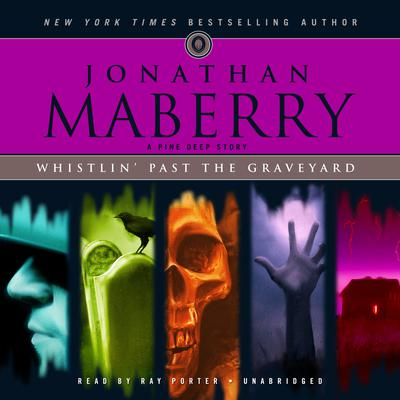 Whistlin' past the Graveyard by Jonathan Maberry audiobook