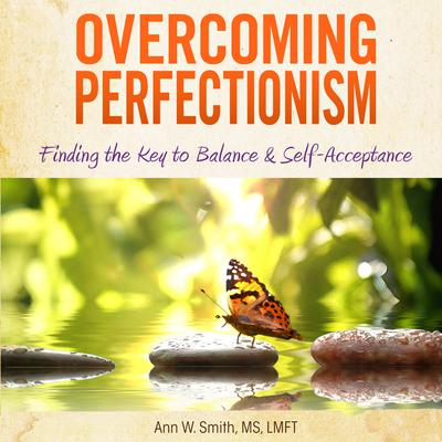 Overcoming Perfectionism by Ann W. Smith audiobook