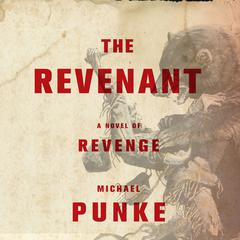 The Revenant by Michael Punke audiobook
