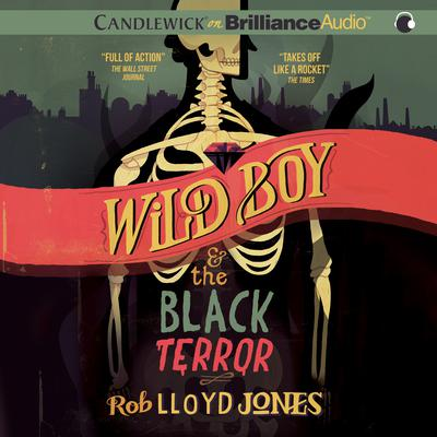 Wild Boy and the Black Terror by Rob Lloyd Jones audiobook