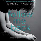 Follow Me Back by  A. Meredith Walters audiobook