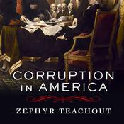 Corruption in America by  Zephyr Teachout audiobook