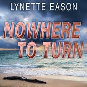 Nowhere to Turn by  Lynette Eason audiobook
