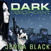 Dark Descendant by  Jenna Black audiobook