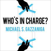 Who's in Charge? by  Michael S.  Gazzaniga audiobook