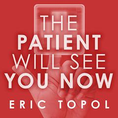 The Patient Will See You Now by Eric Topol audiobook