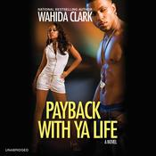 Payback With Ya Life by  Wahida Clark audiobook